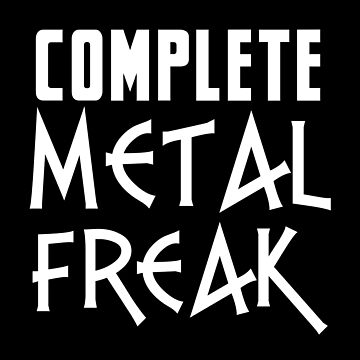 Complete metal FREAK by jazzydevil
