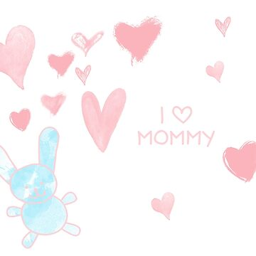 I love Mommy by nanti