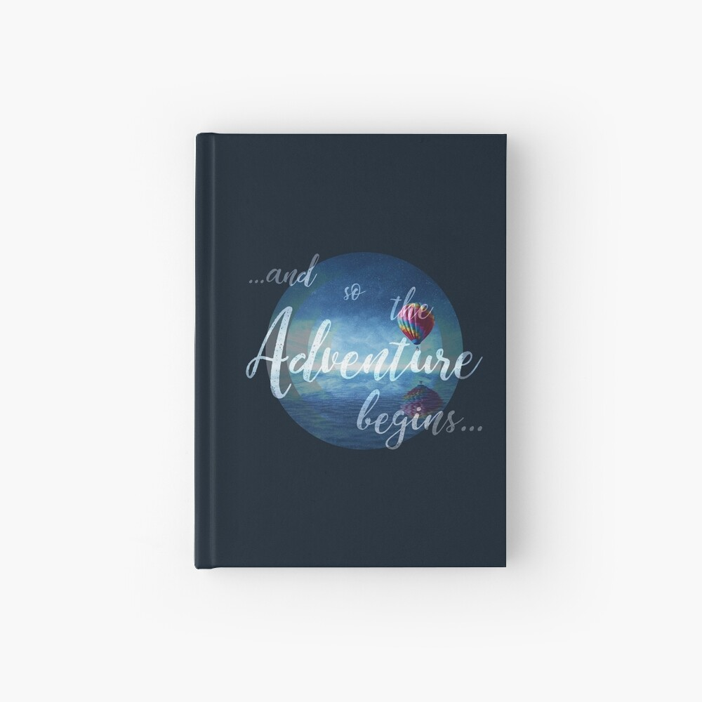 ...and so the Adventure begins... Hardcover Journal
