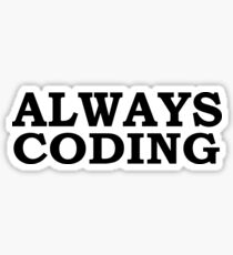 Always coding Sticker