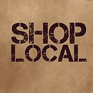 SHOP LOCAL! by David Milnes