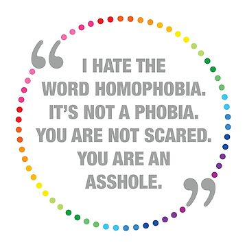 Homophobia Quote by BendeBear