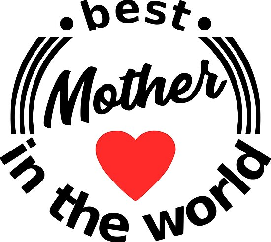 best mother in the world - best mom in the world Poster