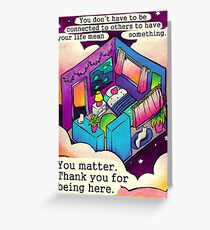 """""""You Matter. Thank You For Being Here."""" Starry Room Greeting Card"""