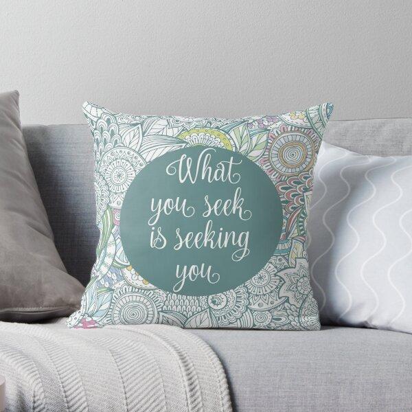 ...It seeking you - Rumi - wisdom quote Throw Pillow