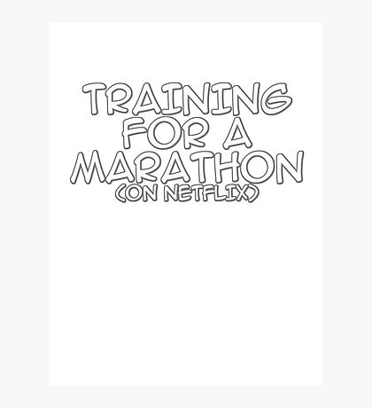Training for a marathon (on netflix) Photographic Print
