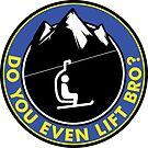 Skiing Do You Even Lift Bro Ski Lift Mountains Snowboarding Laptop by MyHandmadeSigns