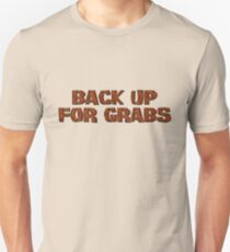 Back up for grabs T-Shirt