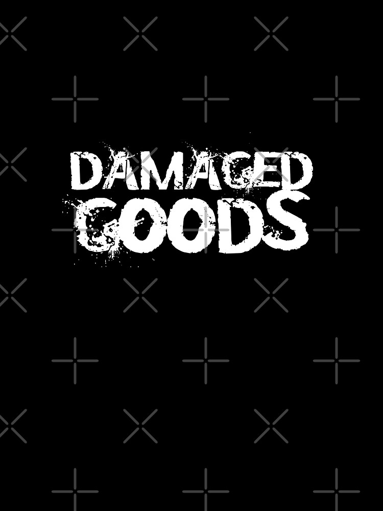 Damaged Goods by JTK667