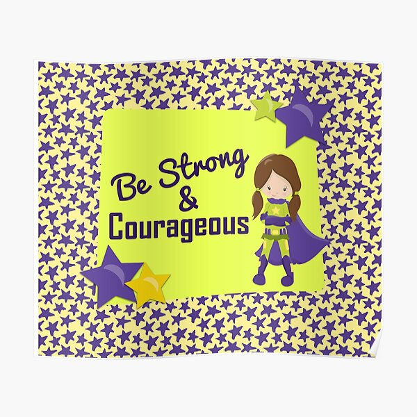 Superhero Be Strong & Courageous Poster