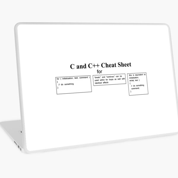 C and C++ Cheat Sheet: Loops, For, Break, Continue,  Laptop Skin