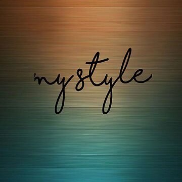 My Style Classic Vibes Chill and Relaxed  by Mystyleprime