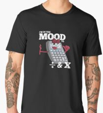 In the Mood to Divide & Multiply Men's Premium T-Shirt