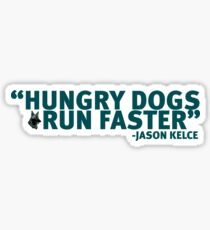 Hungry Dogs Run Faster Sticker