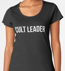 Cult Leader Shirt  Women's Premium T-Shirt