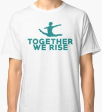 Together We Rise - All proceeds go to RAINN Classic T-Shirt