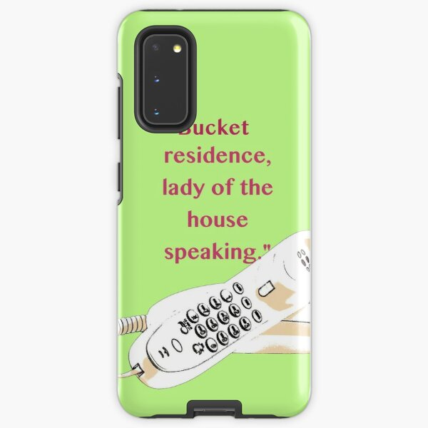 Lady of the House Speaking Samsung Galaxy Tough Case