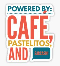 Café, pastelitos & sarcasm!  Sticker