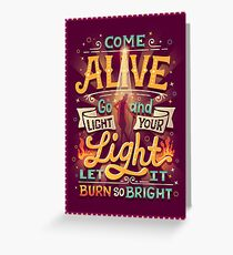 Come Alive Greeting Card