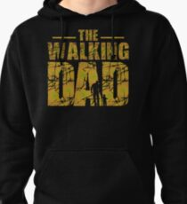 The Walking Dad - Zombie Fathers Gift Pullover Hoodie