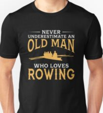 Never Underestimate An Old Man Who Loves Rowing Unisex T-Shirt
