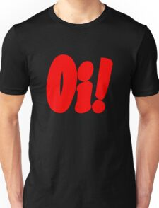 Oi! (red print) Unisex T-Shirt