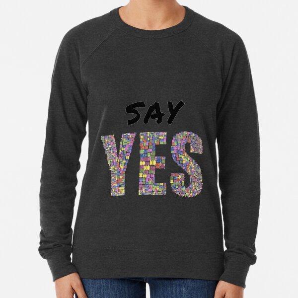 Tony Robbins Motivation - Say YES! Lightweight Sweatshirt