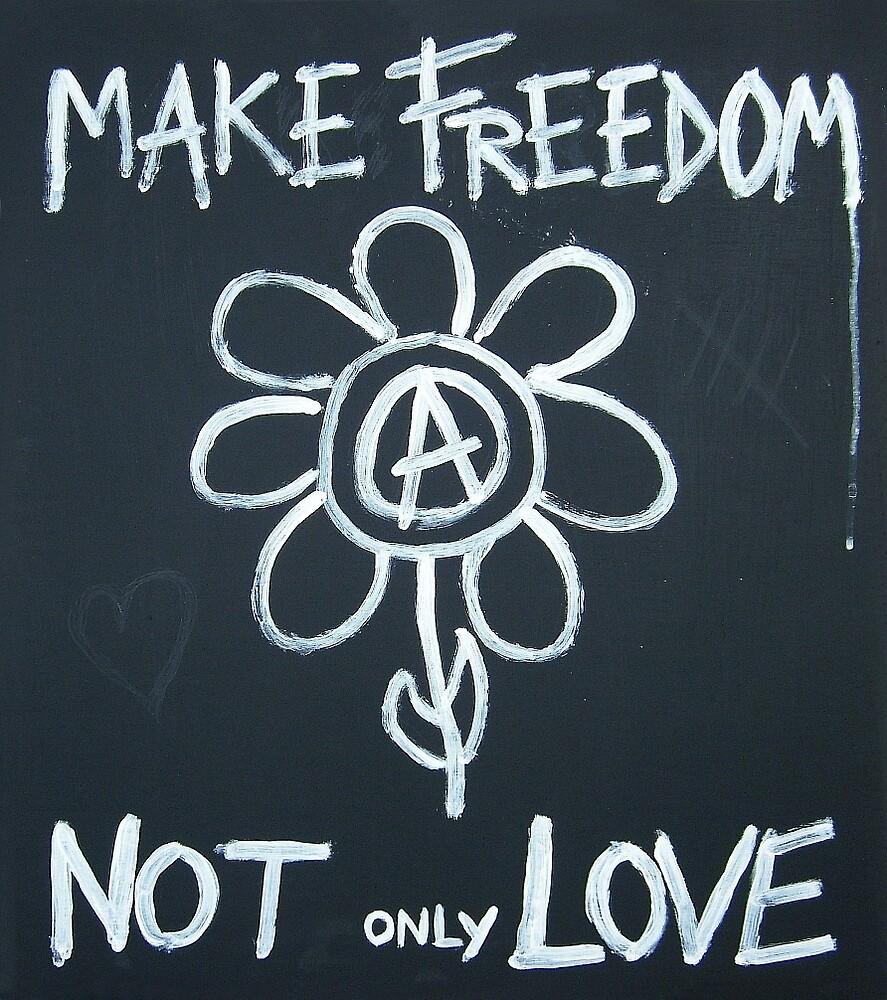Make freedom - Anarchy Flower by Bela-Manson