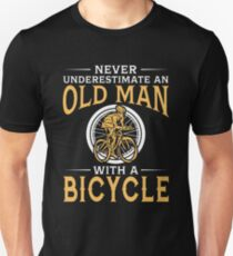 Never Underestimate An Old Man With A Bicycle Unisex T Shirt