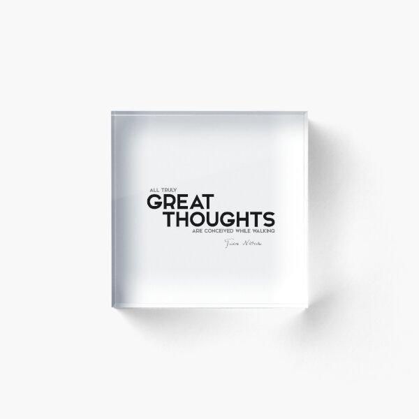 great thoughts walking - friedrich nietzsche Acrylic Block