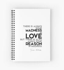 madness in love, reason in madness - nietzsche Spiral Notebook