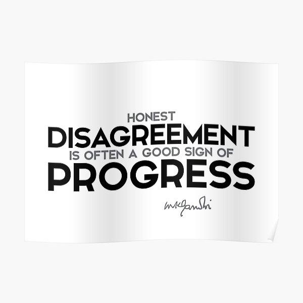 disagreement, sign of progress - mahatma gandhi Poster