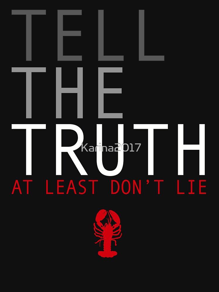 «Dire la vérité. Ne dites pas des mots qui vous rendent faible. Parlez authentiquement. Peterson» par Karina2017