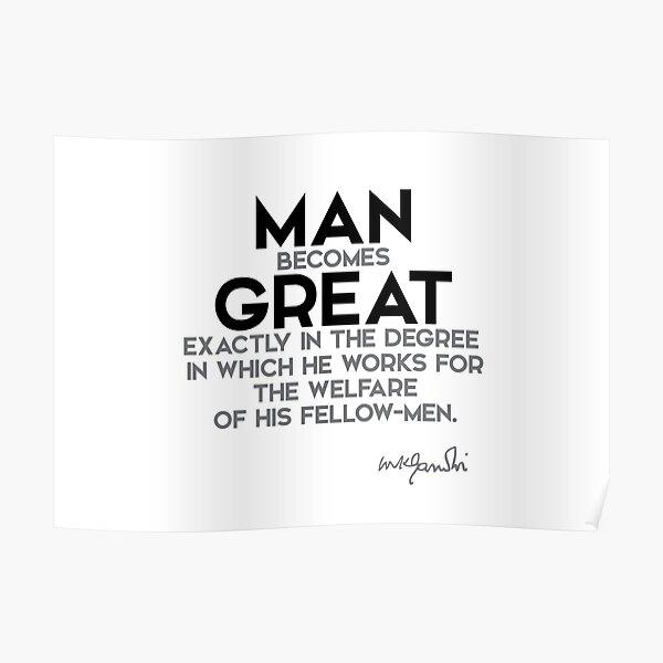 man becomes great - gandhi Poster