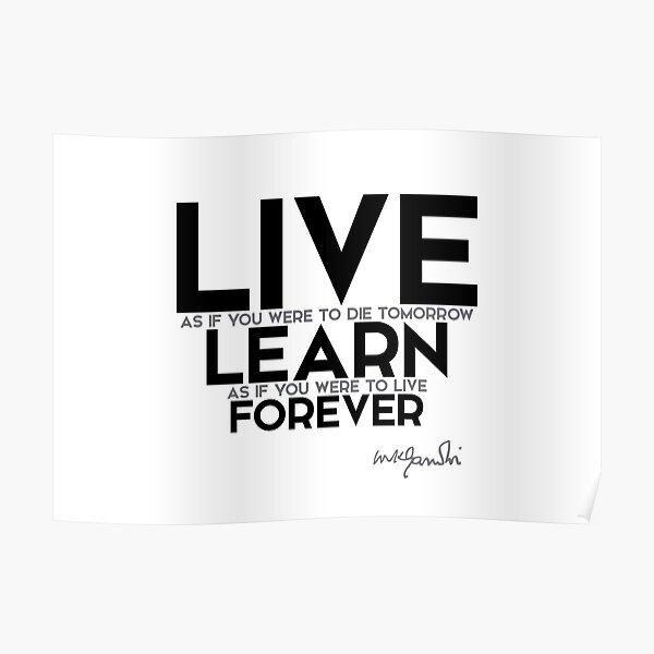 live, learn forever - gandhi Poster