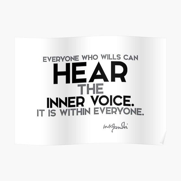 hear the inner voice - gandhi Poster