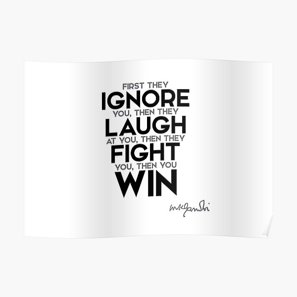 ignore, fight, you win - gandhi Poster