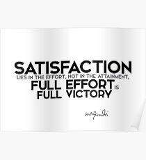 full effort is satisfaction - gandhi Poster