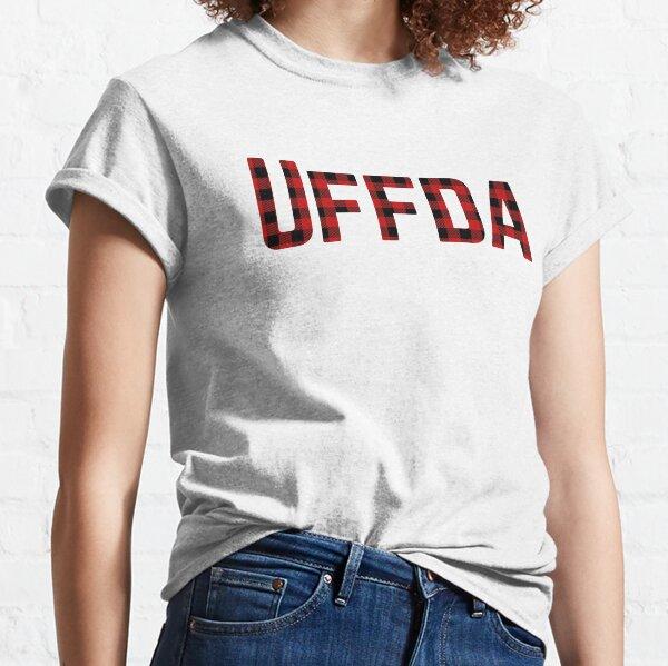 UFFDA! Classic T-Shirt