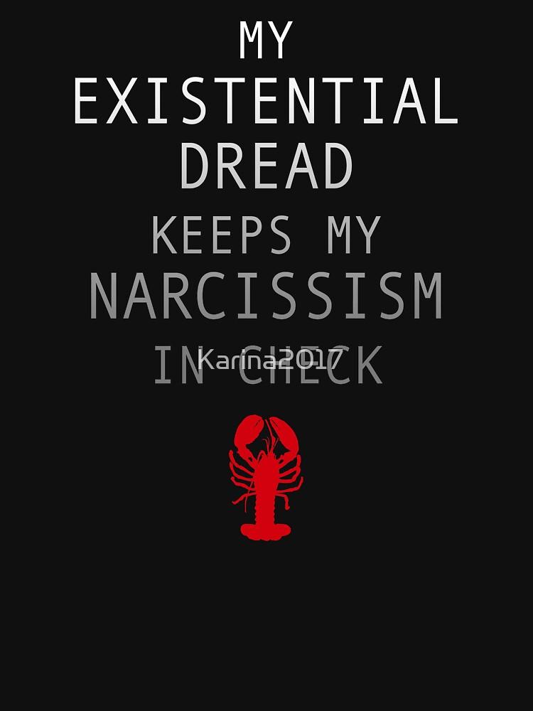 Existential Dread hält meinen Narzissmus in Schach von Karina2017