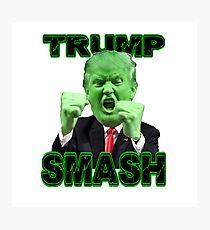 Trump Smash...Everyone Photographic Print