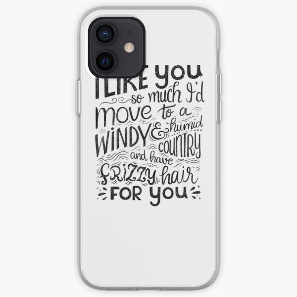 I like you so much I'd have frizzy hair for you - Calligraphic hand written quote iPhone Soft Case
