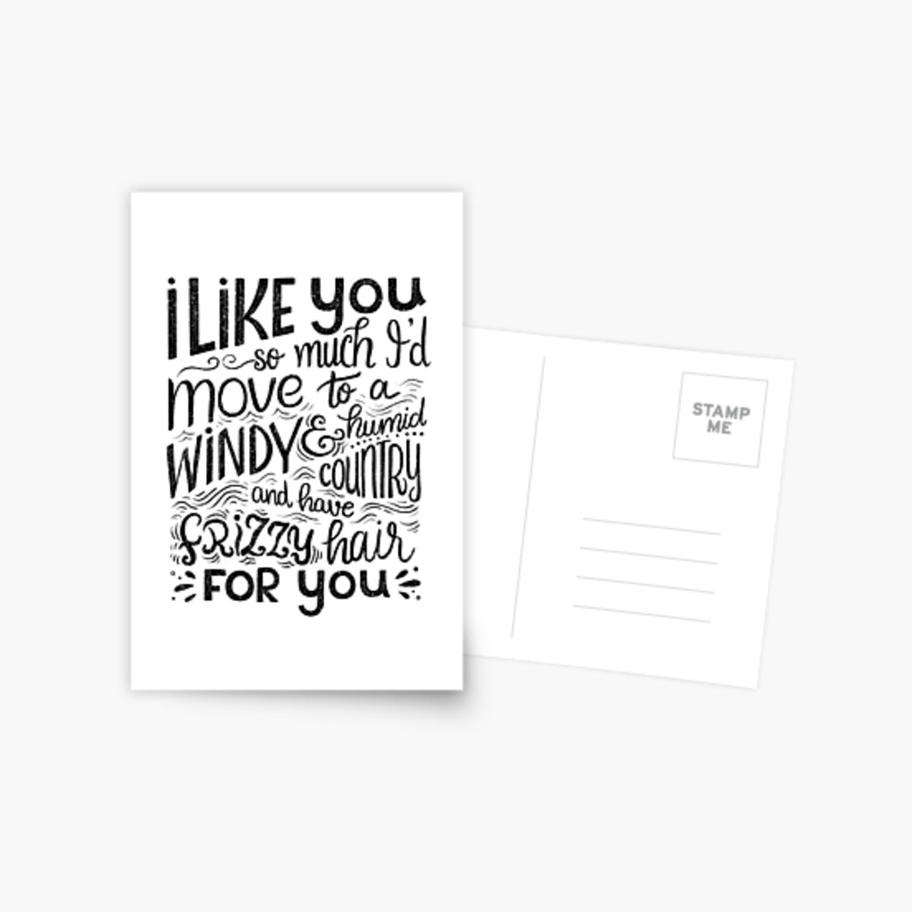 I like you so much I'd have frizzy hair for you - Calligraphic hand written quote Postcard