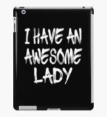 Vinilo o funda para iPad I Have An Awesome Lady
