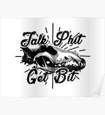Talk Shit Holen Sie sich Bit Poster