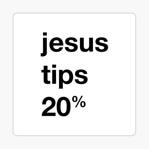 jesus tips 20% Sticker