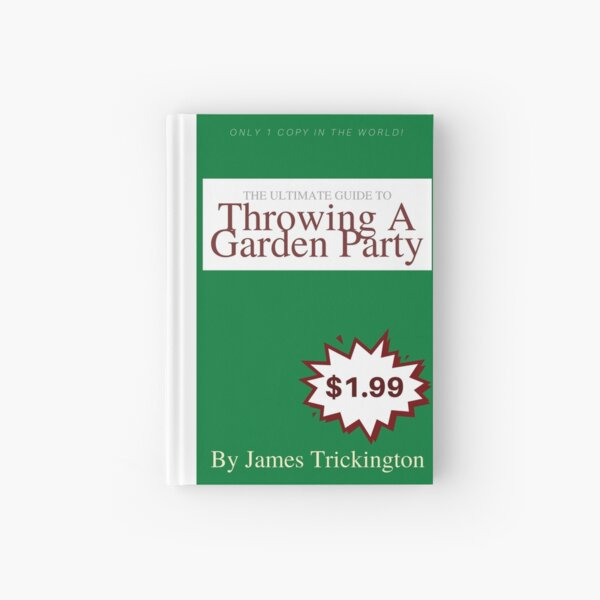 JAMES TRICKINGTON - THE ULTIMATE GUIDE TO THROWING A GARDEN PARTY Hardcover Journal