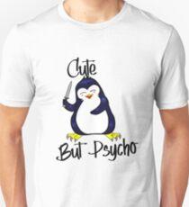 Penguin: CUTE BUT PSYCHO Unisex T-Shirt