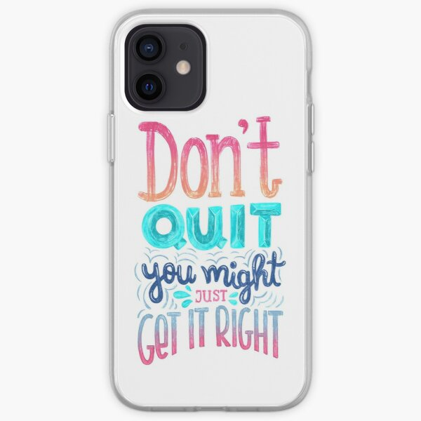 Don't quit you might just get it right - Calligraphic hand writing iPhone Soft Case