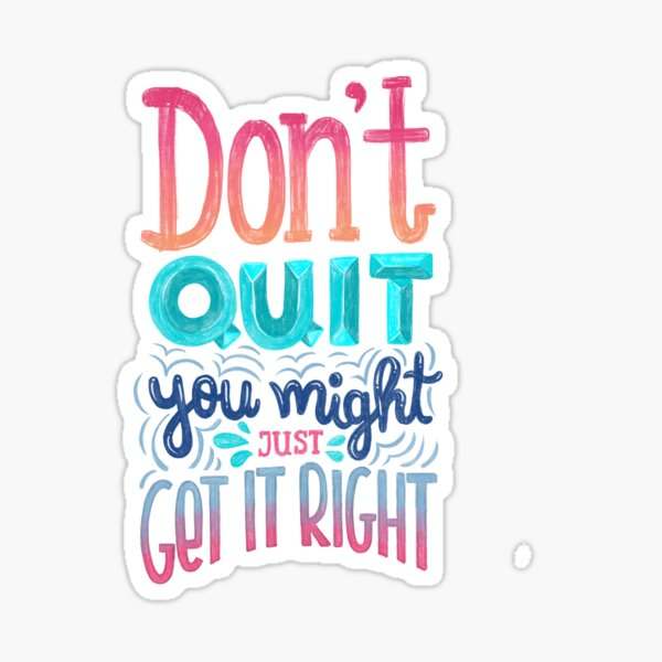Don't quit you might just get it right - Calligraphic hand writing Sticker